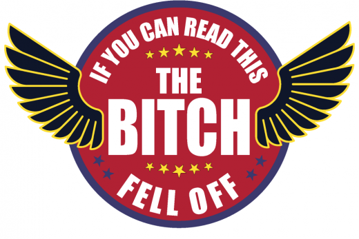 If You Can Read This The Bitch Fell Off Design