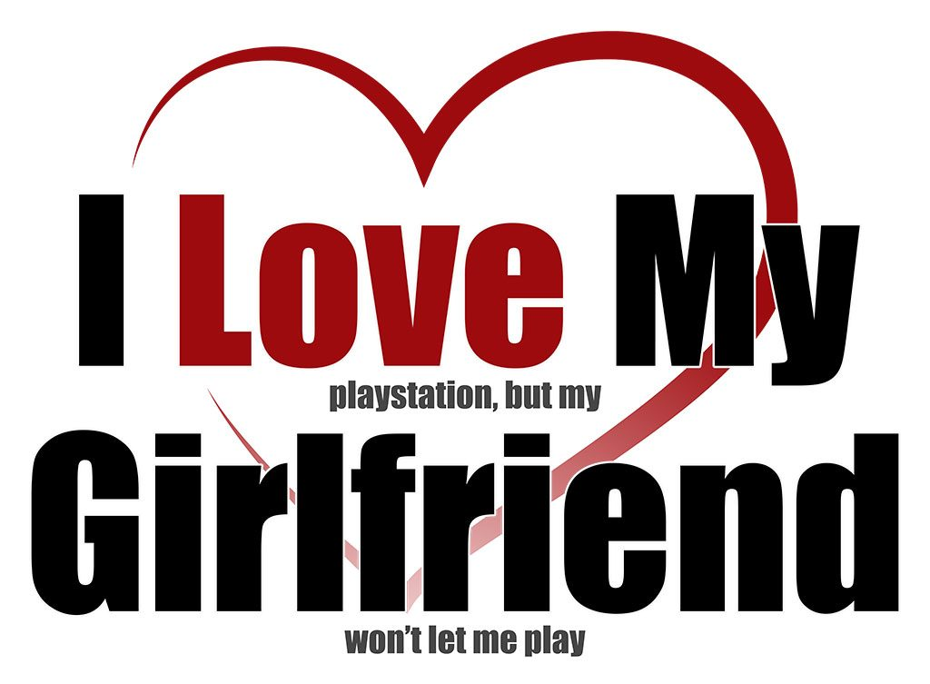 I love my PlayStation, but my girlfriend won't let me play.