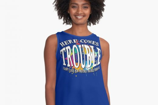 Here comes TROUBLE - Buy the t-shirt here.