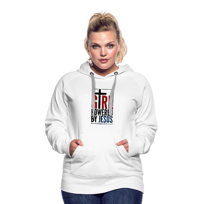 Girl Powered By Jesus - Women's Premium Hoodie.