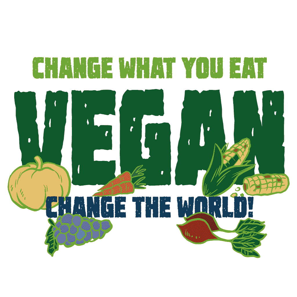 Vegan slogan: Change what you eat - change the world.